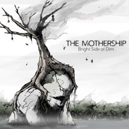 The Mothership – Bright Side Of Dim