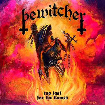 Bewitcher – Too Fast For The Flames
